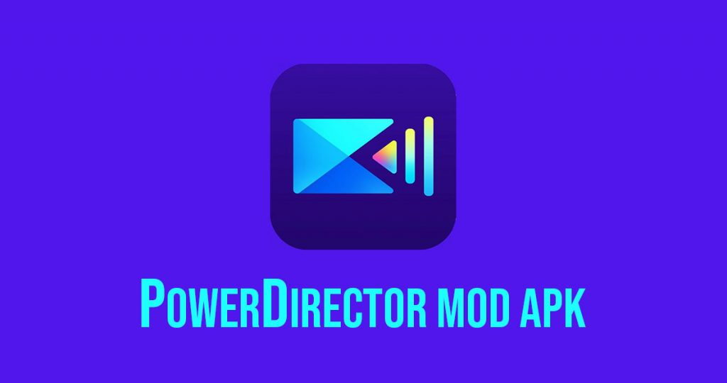 Power director mod apk